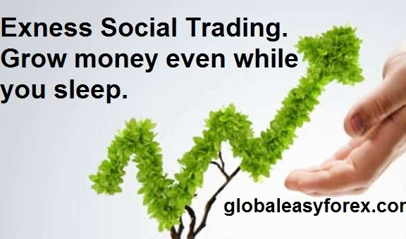 Exness Social Trading.Grow money even while you sleep.Get rich easy.Build passive income.
